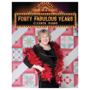 Eleanor Burns Forty Fabulous Years Book Bog Patchwork
