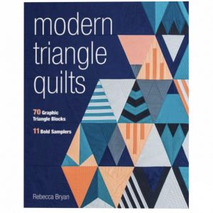 Rebecca Bryan Modern Triangle Quilts Patchwork Book Bog